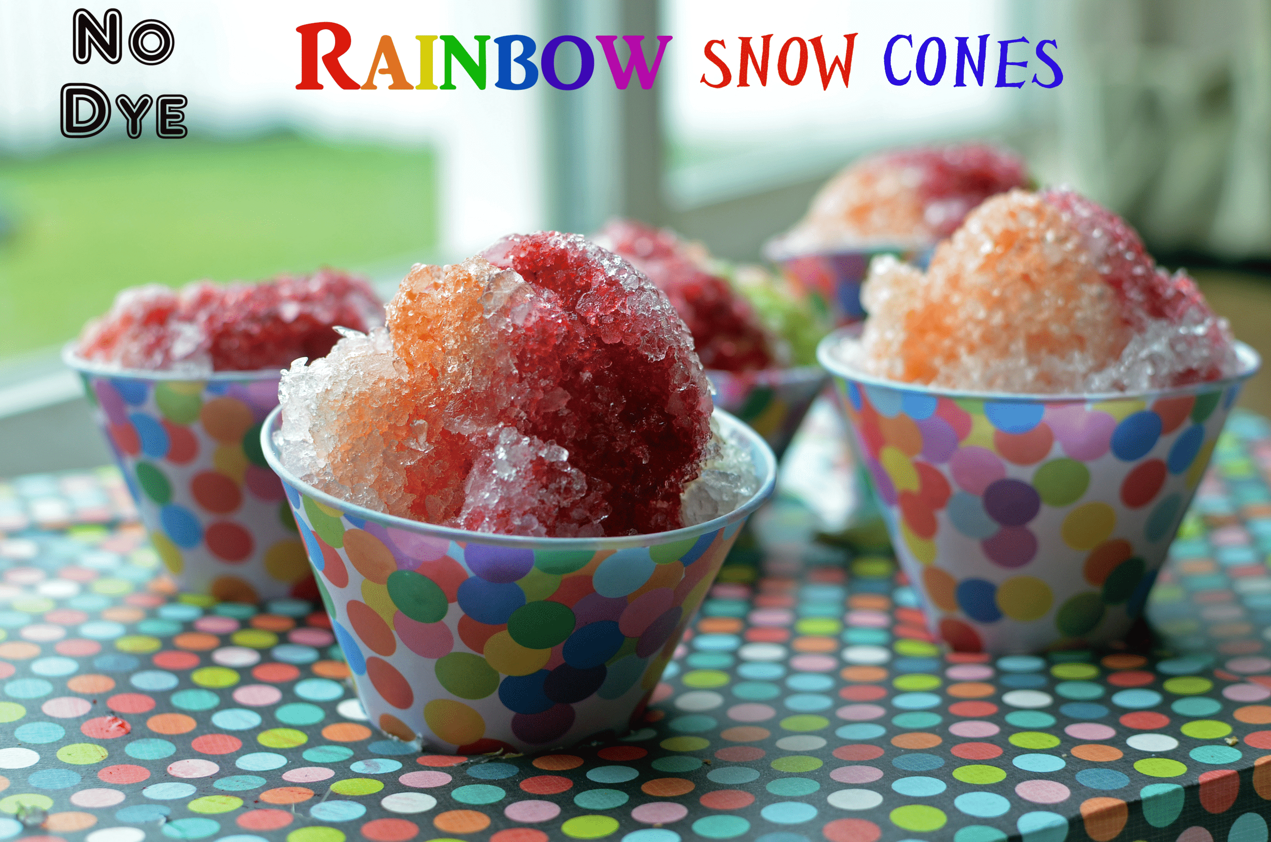 All Natural No Dye Rainbow Snow Cones Healthy Ideas For Kids