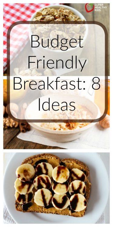 Budget Friendly Breakfast: 8 Ideas