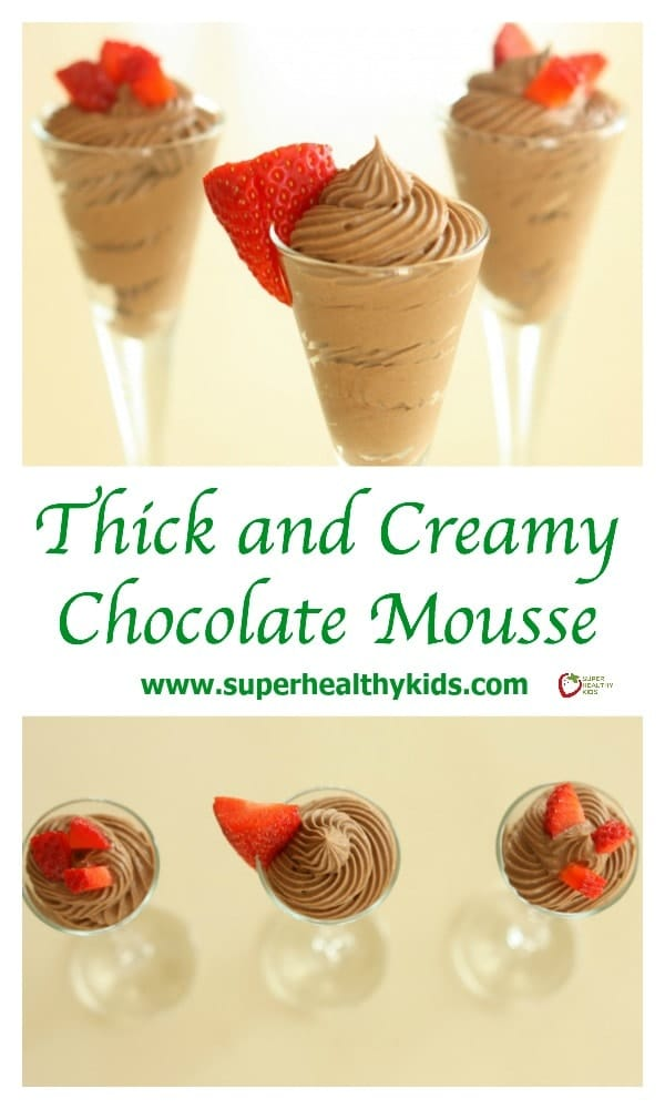 FOOD - Thick and Creamy Chocolate Mousse. Chocolate Mousse for a decadent, indulgent, yet clean dessert! http://www.superhealthykids.com/thick-and-creamy-chocolate-mousse/