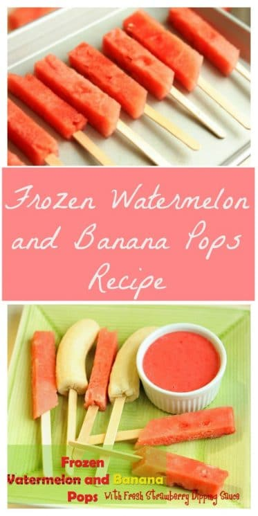Frozen Watermelon and Banana Pops Recipe