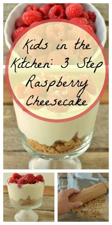 Kids in the Kitchen: 3 Step Raspberry Cheesecake