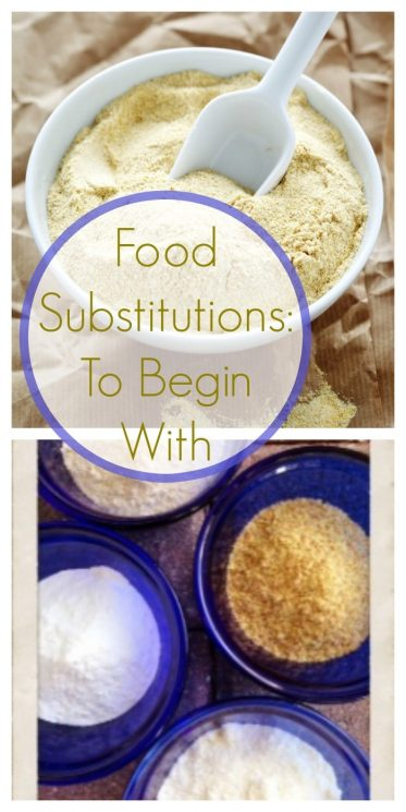 Food Substitutions: To Begin With!