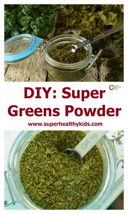 DIY: Super Greens Powder. For parents who want concentrated nutrients, without high priced supplements!