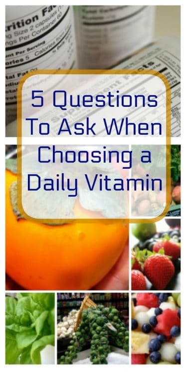 5 Questions To Ask When Choosing a Daily Vitamin