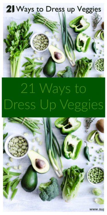 21 Ways to Dress Up Veggies