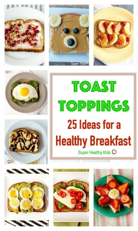 FOOD - Toast Toppings: 25 Ideas for a Healthy Breakfast. Great ways to start your day! https://www.superhealthykids.com/20-toast-toppings-for-a-healthy-breakfast/