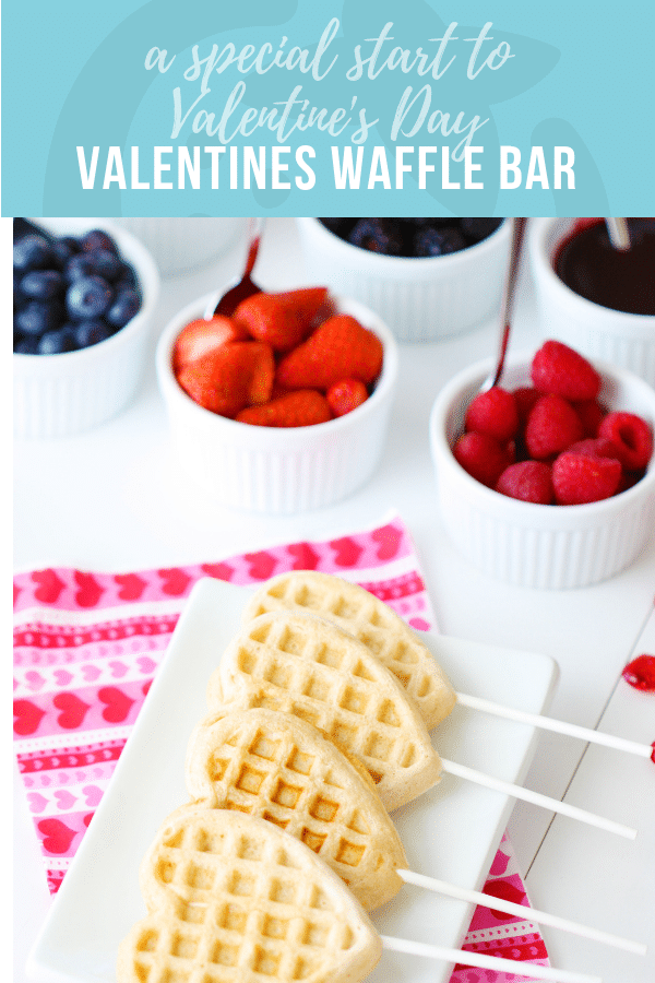 Valentines Waffle Bar for Kids | Healthy Ideas and Recipes for Kids