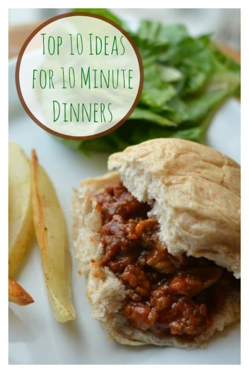 Top 10 Ideas for 10 Minute Dinners