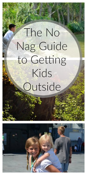 The No Nag Guide to Getting Kids Outside