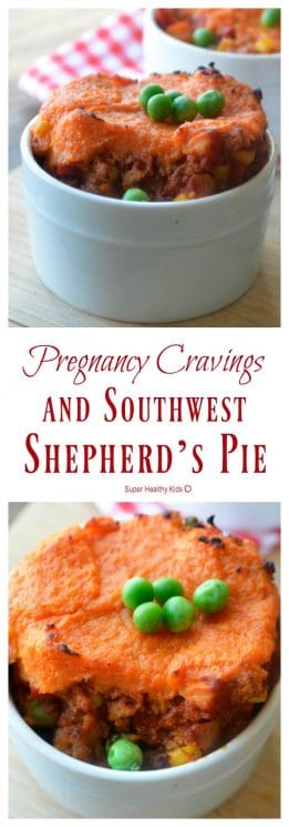 FOOD - Pregnancy Cravings & Southwest Shepherd's Pie. Pregnancy craving tips plus a delicious shepherd's pie recipe. The filling is packed with protein, fiber, complex carbohydrates, calcium, iron, potassium, and naturally occurring folate. https://www.superhealthykids.com/pregnancy-cravings-southwest-shepherds-pie/