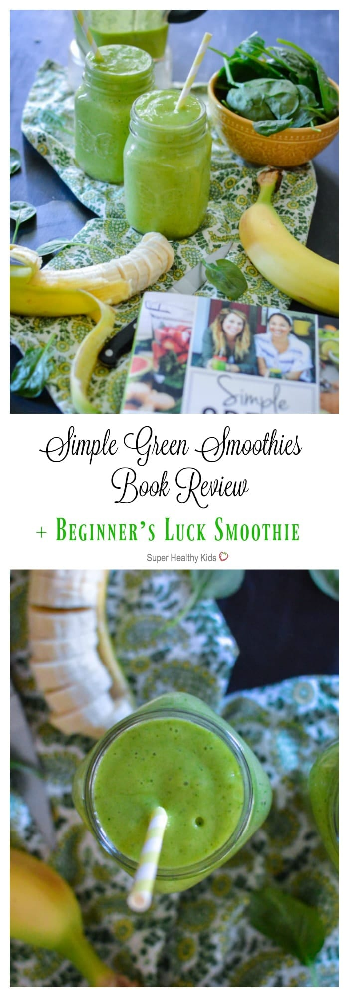 Simple Green Smoothies Book Review + Beginner's Luck Smoothie. If you or your kids have been hesitant to drink green smoothies, this Beginner's Luck Smoothie is the key to your smoothie heart. Sweet, cold, and delicious - it is the ticket to starting your green smoothie habit! https://www.superhealthykids.com/simple-green-smoothies-book-review-beginners-luck-smoothie/