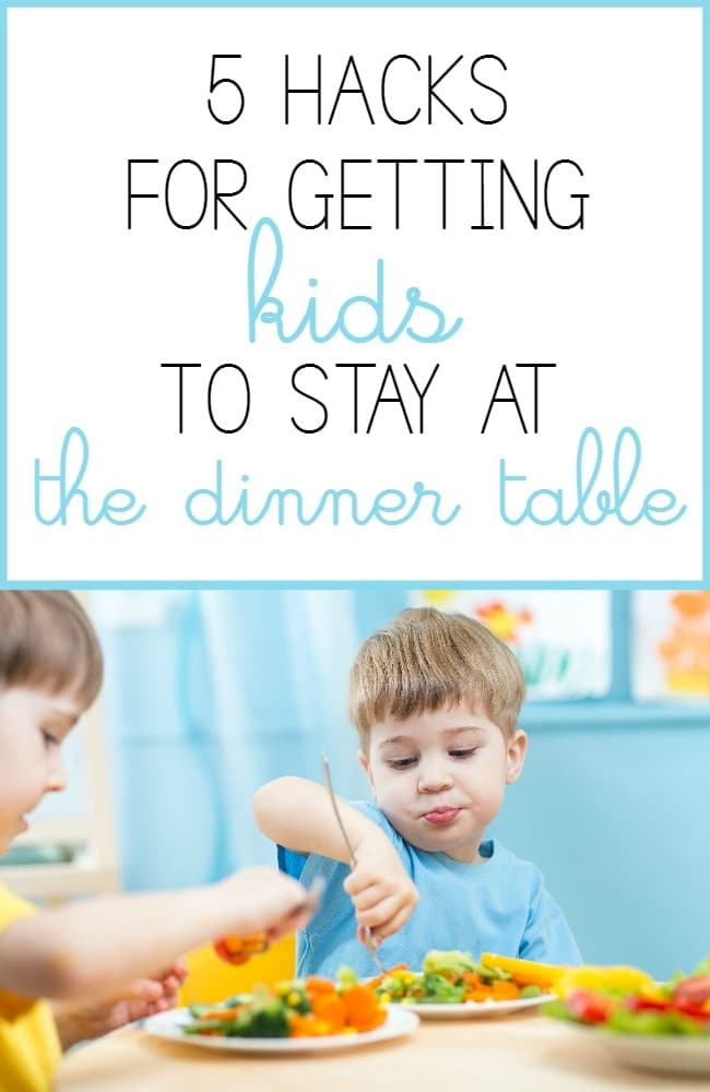 5 Hacks For Getting Kids To Stay At The Dinner Table