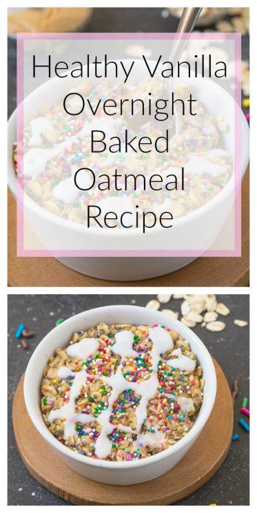 Healthy Vanilla Overnight Baked Oatmeal Recipe