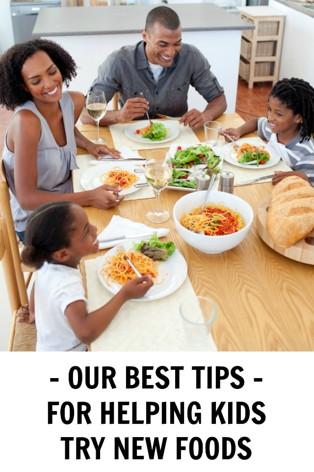 Such great tips for helping your kids try new foods.