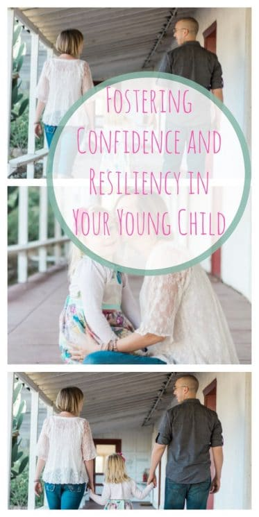 Fostering Confidence and Resiliency in Your Young Child