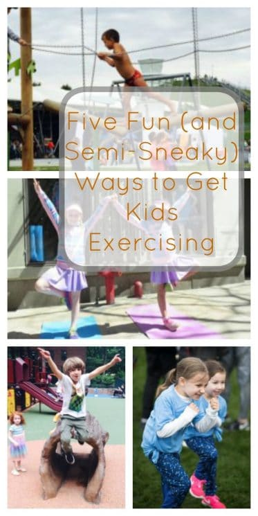 Five Fun (and Semi-Sneaky) Ways to Get Kids Exercising