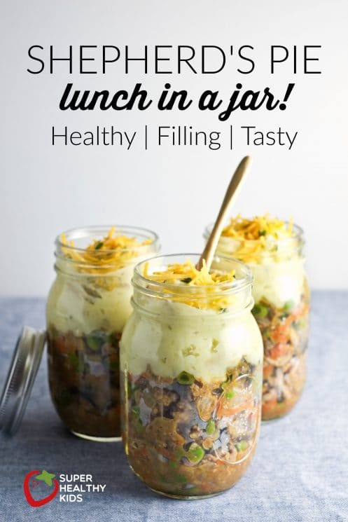 Shepherd's Pie in a Jar! Filling and healthy make-ahead lunch. | Super Healthy Kids | Food and Drink