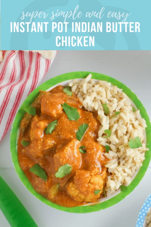 Instant Pot Indian Butter Chicken | Healthy Ideas & Recipes for Kids