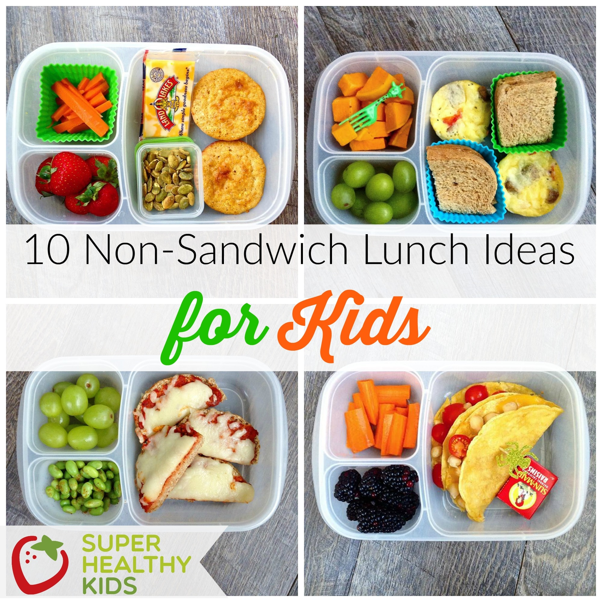 10 Non Sandwich Lunch Ideas For Kids Super Healthy Kids