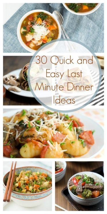 30 Quick and Easy Last Minute Dinner Ideas