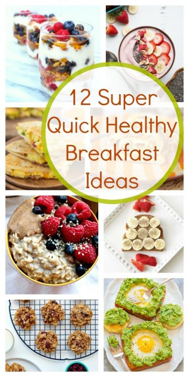 12 Super Quick Healthy Breakfast Ideas In A Hurry Super Healthy Kids