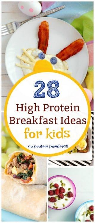 28 High protein breakfast ideas for kids-no protein powder necessary!