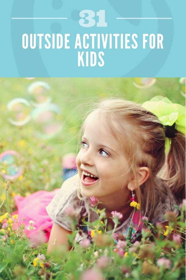 31 Outside Activities for Kids