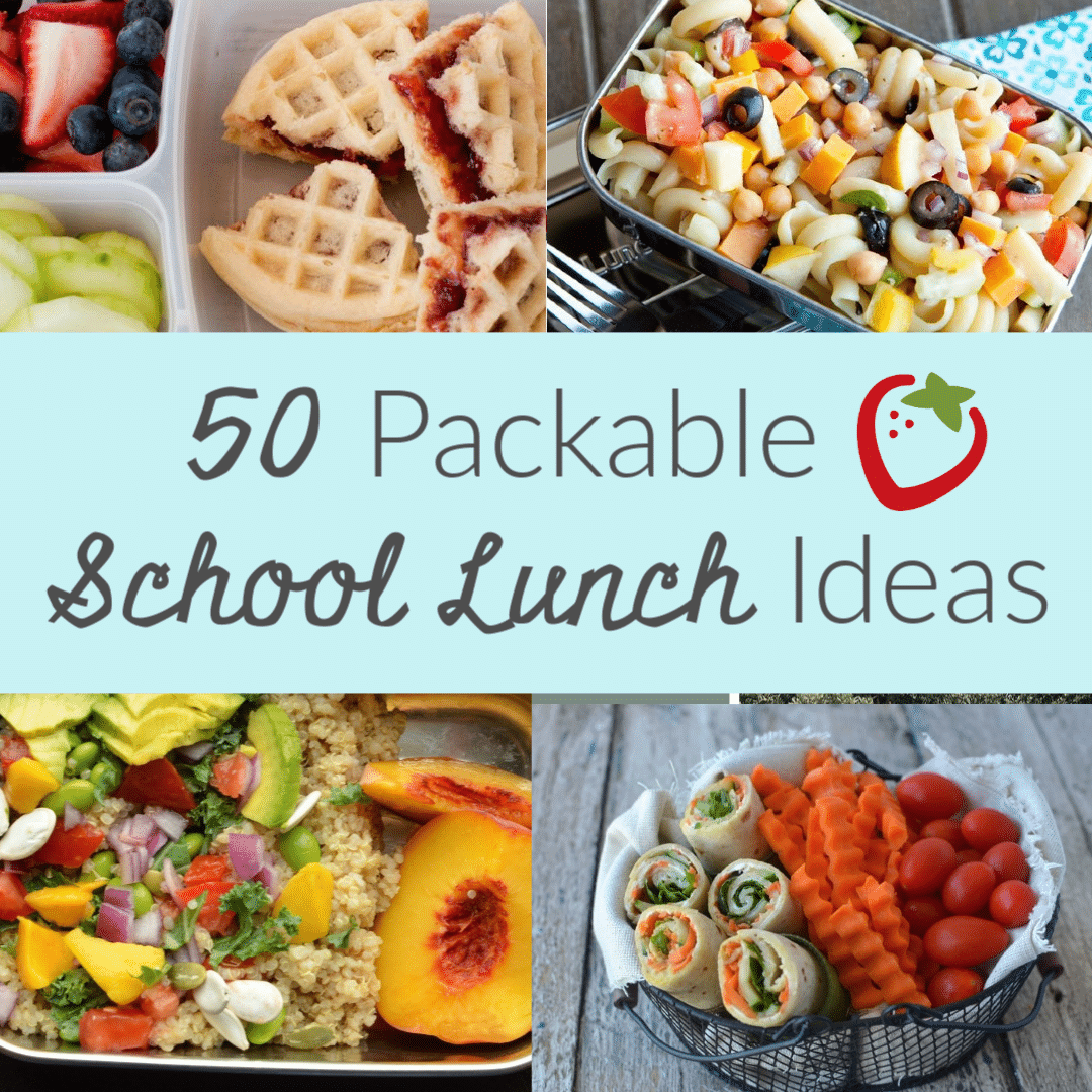 50 Packable School Lunch Ideas - Super Healthy Kids