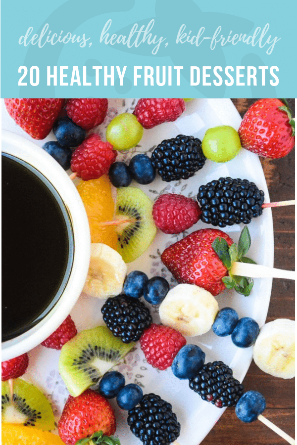 20 Healthy Fruit Desserts | Healthy Ideas and Recipes for Kids