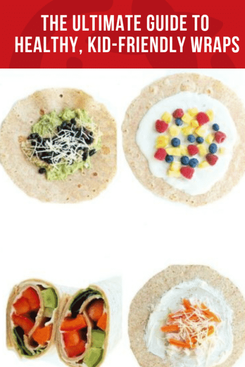 The Ultimate Guide to Healthy, Kid-Friendly Wraps | Healthy Ideas and Recipes for Kids | Super Healthy Kids