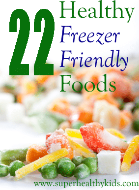 22 Healthy Freezer Friendly Foods. Keep these foods on hand so you always have something healthy to prepare in a pinch!