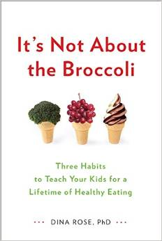 It's Not About The Broccoli. Best advice for picky eaters!